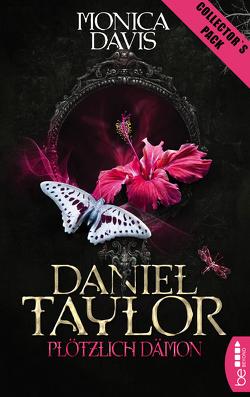 Daniel Taylor – Plötzlich Dämon von Davis,  Monica