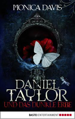 Daniel Taylor und das dunkle Erbe von Davis,  Monica