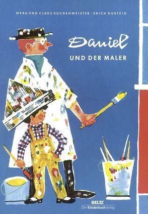 Daniel und der Maler von Gürtzig,  Erich, Küchenmeister,  Claus, Küchenmeister,  Wera