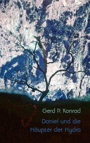 Daniel und die Häupter der Hydra von Konrad,  Gerd P.