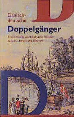 Dänisch-deutsche Doppelgänger von Detering,  Heinrich, Gerecke,  Anne B, Mylius,  Johan de