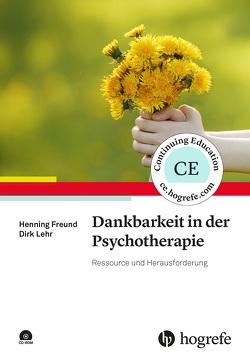 Dankbarkeit in der Psychotherapie von Freund,  Henning, Lehr,  Dirk