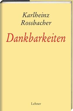 Dankbarkeiten von Rossbacher,  Karlheinz