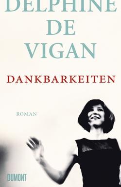 Dankbarkeiten von de Vigan,  Delphine, Heinemann,  Doris