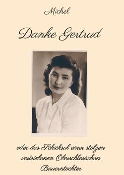 Danke Gertrud von Michel,  Michel