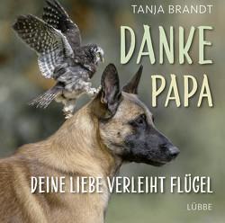 Danke Papa, deine Liebe verleiht Flügel von Brandt,  Tanja