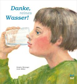 Danke, reines Wasser von Möller,  Anne, Weninger,  Brigitte