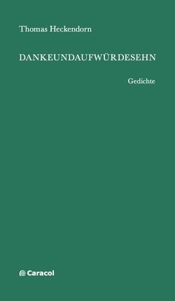 DANKEUNDAUFWÜRDESEHN von Heckendorn,  Thomas, Looser,  Isabella