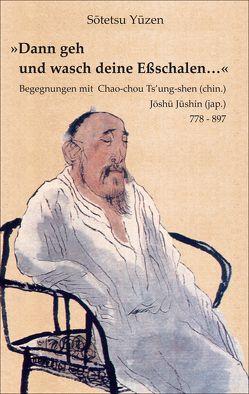 """""""Dann geh und wasch deine Eßschalen…"""" von Yuzen,  Sotetsu"""
