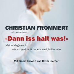 """""""Dann iss halt was!"""" von Buch,  Achim, Clasen,  Jens, Frommert,  Christian"""