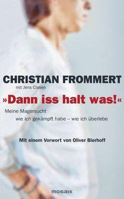 """Dann iss halt was!"" von Clasen,  Jens, Frommert,  Christian"