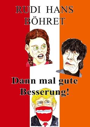 Dann mal gute Besserung von Böhret,  Rudi Hans