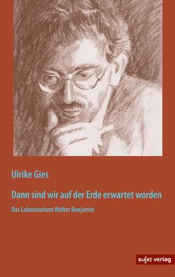 Dann sind wir auf der Erde erwartet worden von Gies,  Ulrike