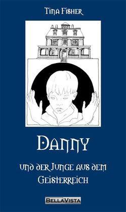 Danny und der Junge aus dem Geisterreich von Fisher,  Tina, Gutsell,  Barbara