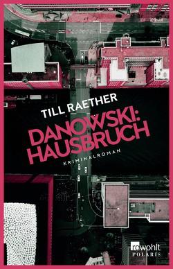 Danowski: Hausbruch von Raether,  Till