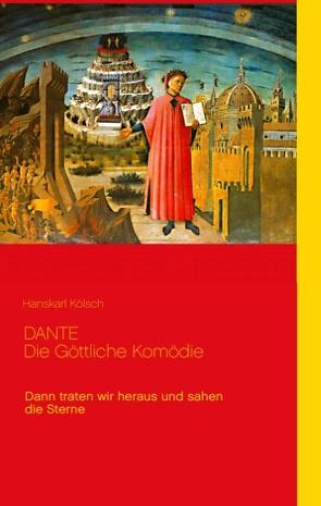 Dante – Die Göttliche Komödie – Divina Commedia von Kölsch,  Hanskarl