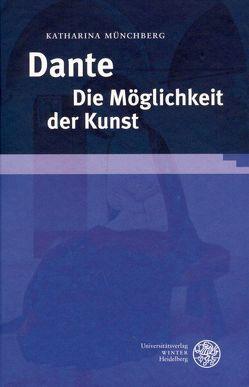 Dante. Die Möglichkeit der Kunst von Münchberg,  Katharina