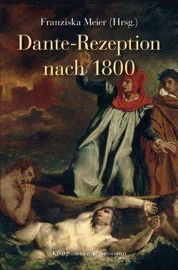 Dante-Rezeption nach 1800 von Meier,  Franziska