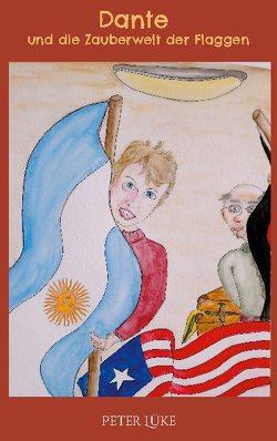 Dante und die Zauberwelt der Flaggen von Lüke,  Peter