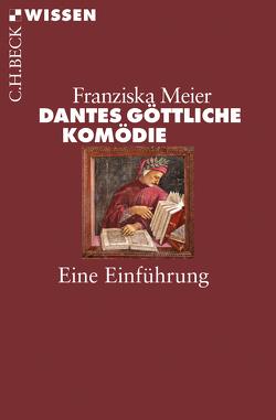 Dantes Göttliche Komödie von Meier,  Franziska