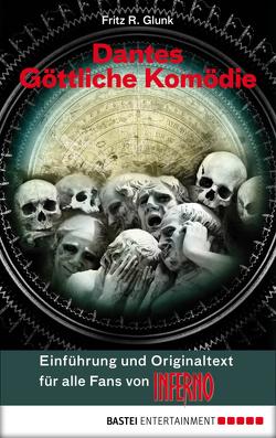 Dantes Göttliche Komödie – Einführung und Originaltext für alle Fans von INFERNO von Alighieri,  Dante, Glunk,  Fritz R.