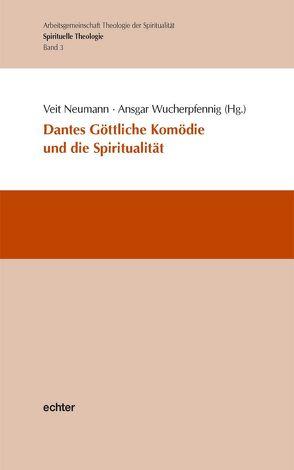 Dantes Göttliche Komödie und die Spiritualität von Neumann,  Veit, Wucherpfennig,  Ansgar