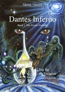 Dantes Inferno Die Fische-Vorhölle von Frey,  Akron, Voenix (Voemel),  Thomas