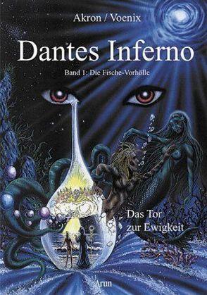 Dantes Inferno – Die Fische-Vorhölle von Akron, Frey, C F, Voenix