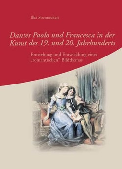 Dantes Paolo und Francesca in der Kunst des 19. und 20. Jahrhunderts von Soennecken,  Ilka