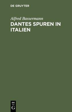 Dantes Spuren in Italien von Bassermann,  Alfred