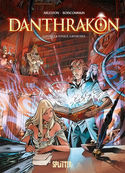 Danthrakon. Band 1 von Arleston,  Christophe, Boiscommun,  Olivier