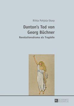 Danton's Tod von Georg Büchner von Pohjola-Skarp,  Riitta