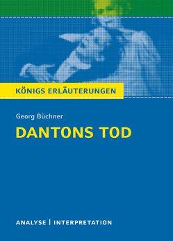 Dantons Tod von Georg Büchner. Königs Erläuterungen. von Bernhardt,  Rüdiger, Büchner,  Georg