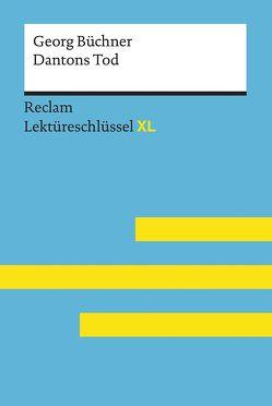 Dantons Tod von Georg Büchner: Lektüreschlüssel mit Inhaltsangabe, Interpretation, Prüfungsaufgaben mit Lösungen, Lernglossar. (Reclam Lektüreschlüssel XL) von Jansen,  Uwe