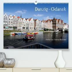 Danzig – Gdansk (Premium, hochwertiger DIN A2 Wandkalender 2021, Kunstdruck in Hochglanz) von Schröer,  Thomas