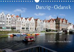 Danzig – Gdansk (Wandkalender 2021 DIN A4 quer) von Schröer,  Thomas
