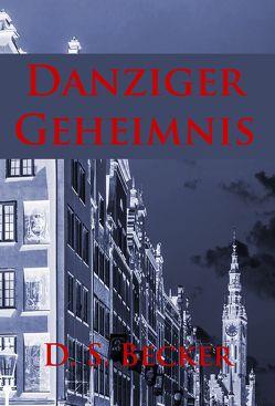 Danziger Geheimnis von Becker,  D.S.