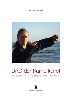 DAO der Kampfkunst von Behrens,  Jens