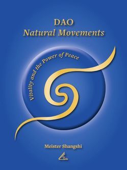 DAO Natural Movements von Shangshi,  Meister, Thiele,  Andrea