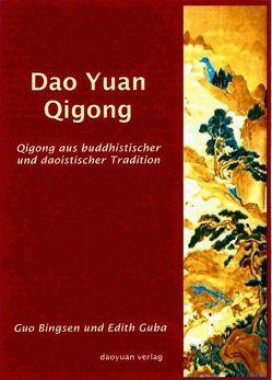 Dao Yuan Qigong von Guba,  Edith, Guo,  Bingsen