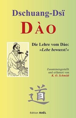 DAO von Dschuang Dsï, Kissener,  Manuel, Schmidt,  K.O., Tschuang-Tse