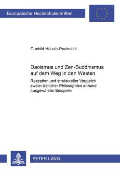 Daoismus und Zen-Buddhismus auf dem Weg in den Westen von Häusle-Paulmichl,  Gunhild