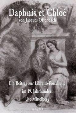 Daphnis et Chloé von Jacques Offenbach von Dohr,  Christoph, Mittelberg,  Ute
