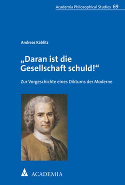 """""""Daran ist die Gesellschaft schuld!"""" von Kablitz,  Andreas"""