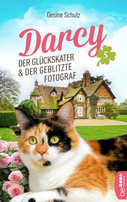 Darcy – Der Glückskater und der geblitzte Fotograf von Schulz,  Gesine