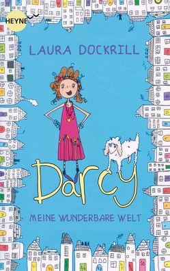 Darcy – Meine wunderbare Welt von Dockrill,  Laura, Lemke,  Stefanie Frida