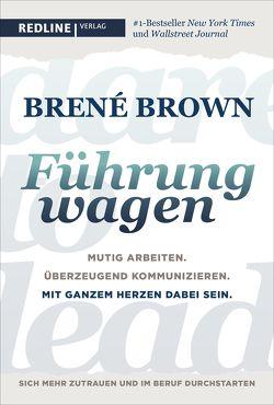 Dare to lead – Führung wagen von Brown,  Brené, Pyka,  Petra