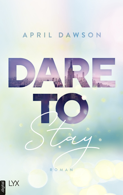 Dare to Stay von Dawson,  April