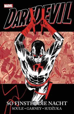 Daredevil: So finster die Nacht von Garney,  Ron, Hidalgo,  Carolin, Soule,  Charles D., Sudzuka,  Goran