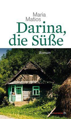 Darina, die Süße von Dathe,  Claudia, Kurkow,  Andrej, Matios,  Maria
